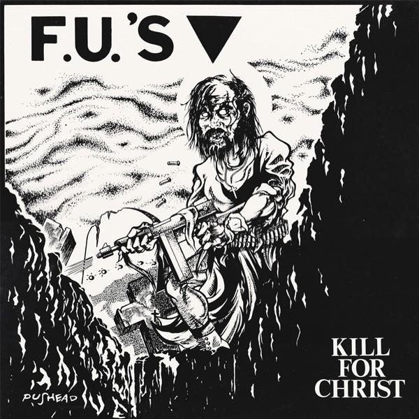 F.U.'S – Kill For Christ / My America - LP