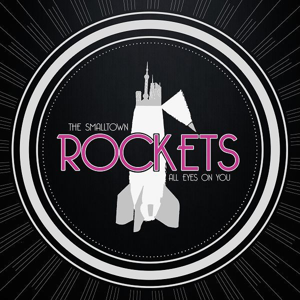 The Smalltown Rockets - all eyes on you - CD