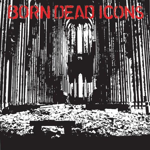 Born Dead Icons – Ruins - LP