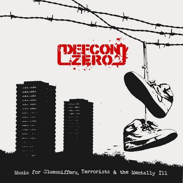 Defcon Zero – music for gluesniffers, terrorists & the mentally Ill - LP
