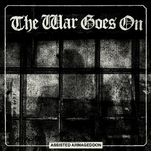 The War Goes On – Assisted Armageddon - LP