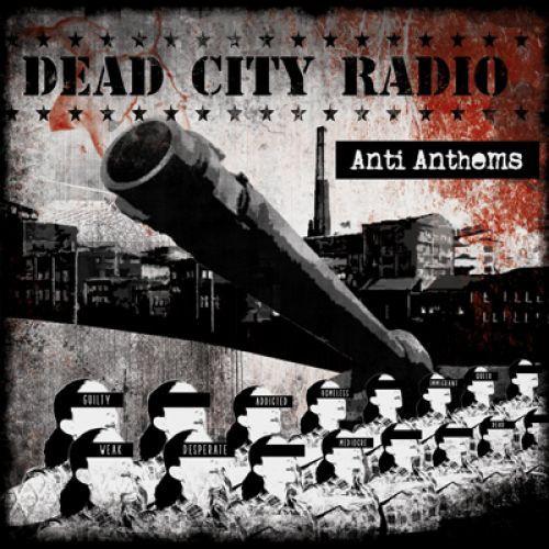 Dead City Radio - Anti Anthems - LP