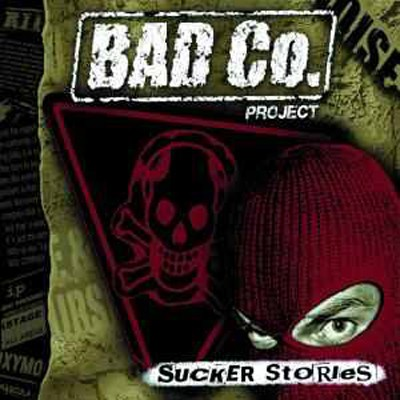 Bad Co. Project - sucker stories - DoLP