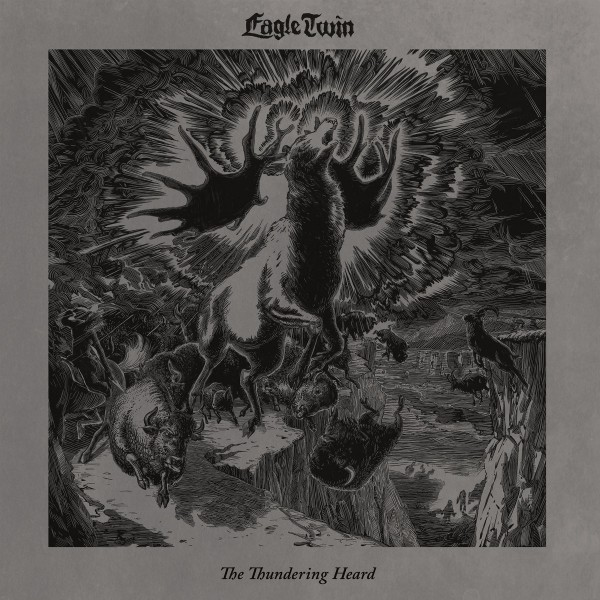 Eagle Twin - the thundering heard: songs of hoof and horn