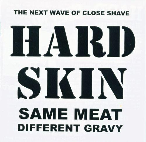 Hard Skin – same meat different gravy - LP