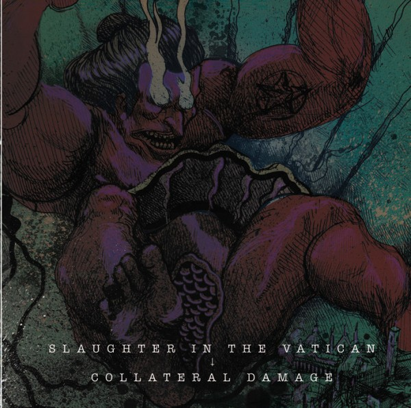 Slaughter In The Vatican vs. Collateral Damage - Split EP