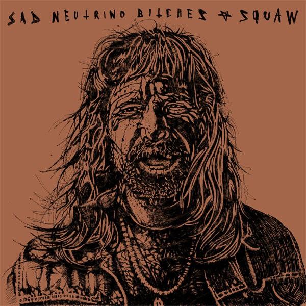 Sad Neutrino Bitches - squaw - LP