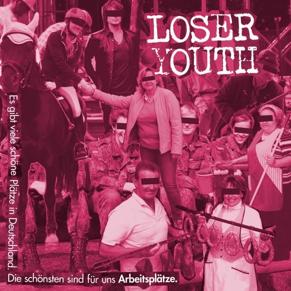 Loser Youth – Es Gibt Viele Schöne Plätze In Deutschland. Die Schönsten Sind Für Uns Arbeitsplätze.