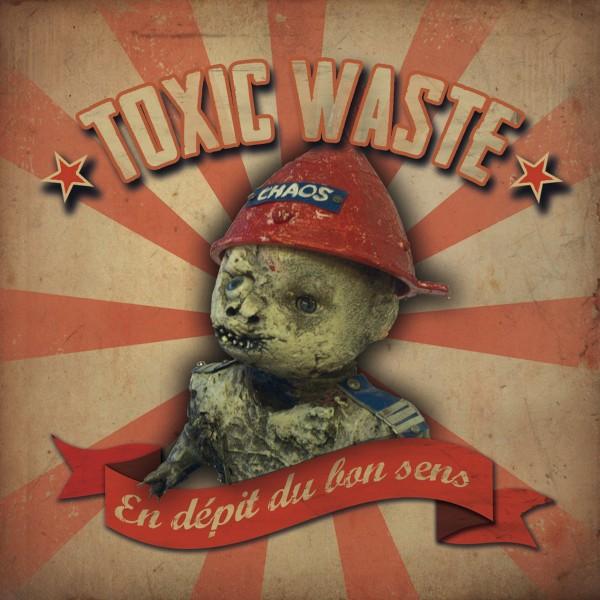 Toxic Waste – En Dépit Du Bon Sens - CD