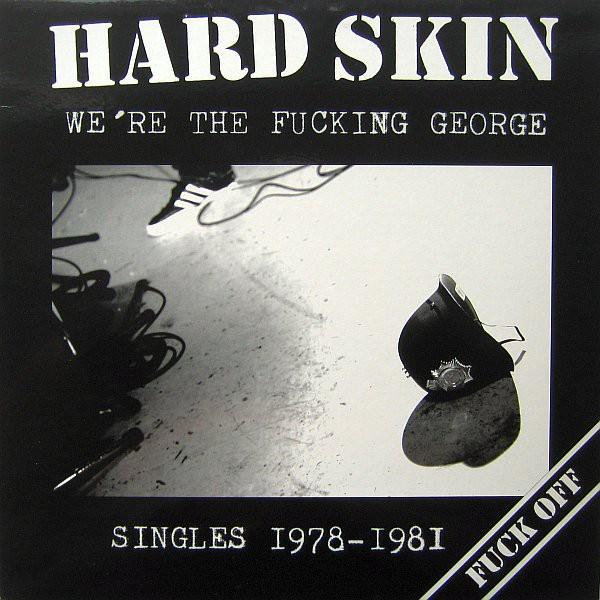 Hard Skin – we're the fucking George (singles 1978-1981) - LP