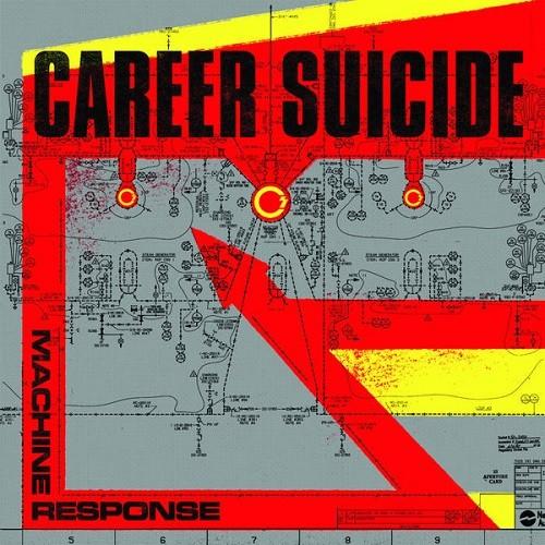 Career Suicide – machine response - LP