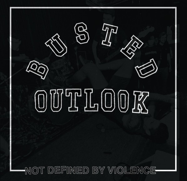 Busted Outlook - not defined by violence - LP