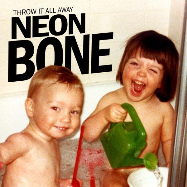 Neon Bone - throw it all away