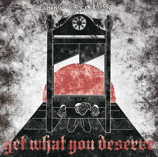 Hangover Generation – get what you deserve - LP