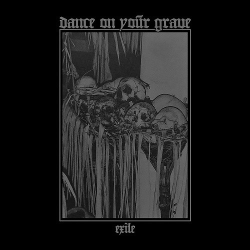 Dance On Your Grave – Exile - LP