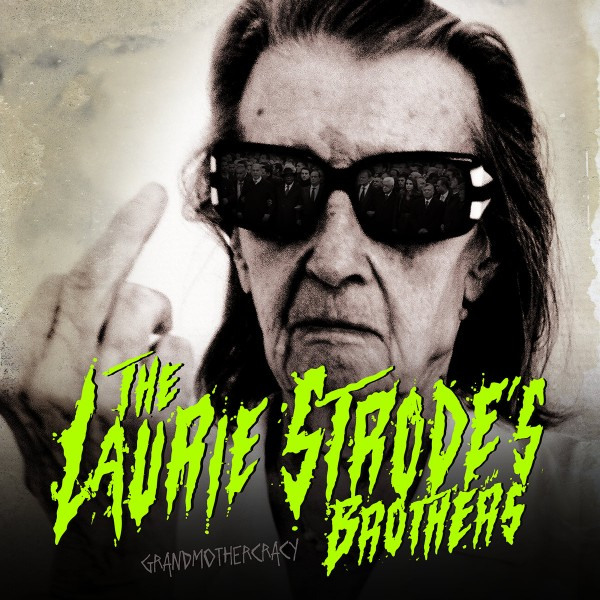 The Laurie Strode's Brothers – Grandmothercracy - LP