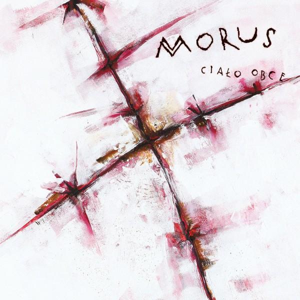 Morus – Ciało Obce