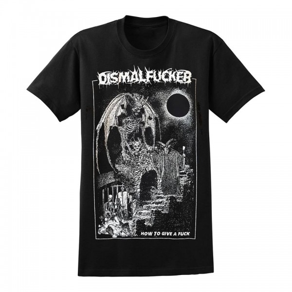 Dismalfucker - how to give a fuck - T-shirt