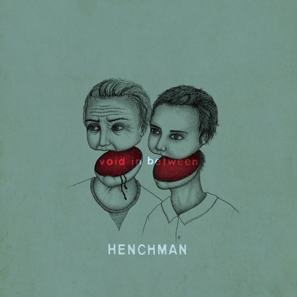 Henchman – Void In Between - MLP